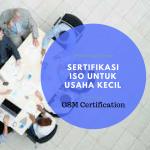 Sertifikasi ISO untuk Usaha Kecil