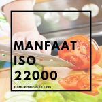 Manfaat ISO 22000 GSM Certification