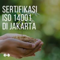 Sertifikasi ISO 14001 di jakarta