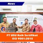 FT USU Raih Sertifikat ISO 9001-2015