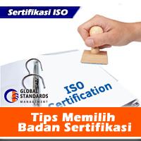 tips memilih badan sertifikasi iso